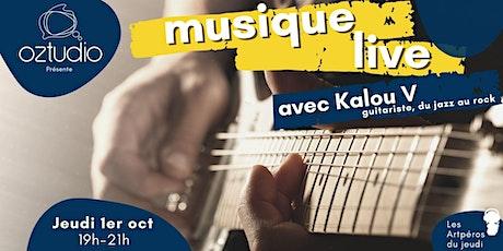 Musique live avec Kalou V [les Artpéros d'Oztudio] billets