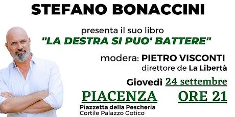 """Stefano Bonaccini a Piacenza con il suo libro """"La destra si può battere"""" biglietti"""