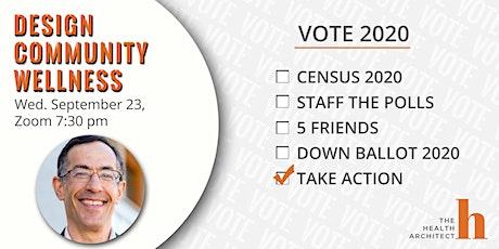 Design Community Wellness : VOTE 2020 + CENSUS 2020 tickets