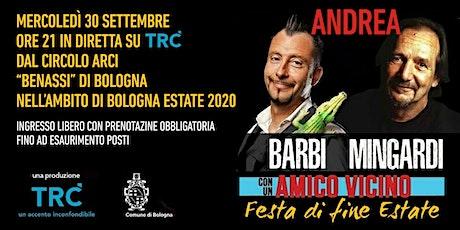 Con un amico vicino: Andrea Barbi e Andrea Mingardi - Festa di fine estate biglietti