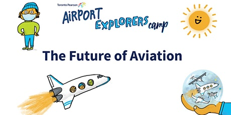 Pearson Airport Explorer Camp-Future of Aviation tickets