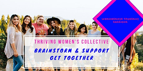 Thriving Women's Collective Brainstorm & Support Session tickets