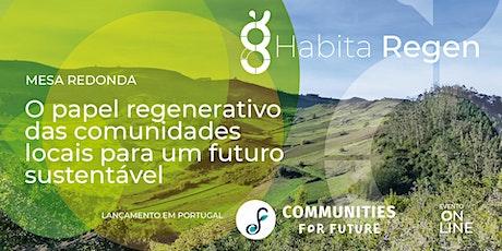 O papel regenerativo das comunidades locais para um futuro sustentável bilhetes
