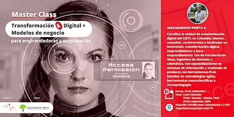 "Master Class ""Transformación + Digital = Modelos de negocio"" para mujeres entradas"