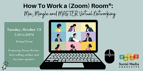 How To Work a (Zoom) Room®: Mix, Mingle and MASTER Virtual Networking tickets