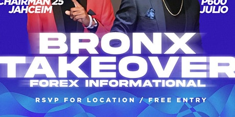 BRONX TAKEOVER: FOREX INFORMATIONAL tickets