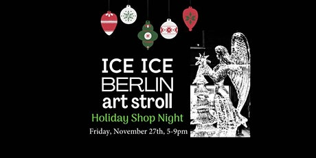 Ice Ice Berlin Art Stroll & Holiday Shop Night tickets