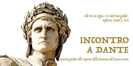 Con gli occhi di Dante: tracce reali ed evocate della Ravenna del Trecento biglietti