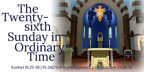 Mass for the 26th Sunday of Ordinary Time(Saturday 26th & Sunday 27th Sept) tickets