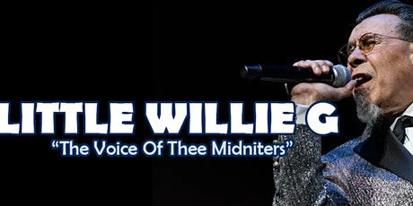 "Little Willie G ""The Voice Of Thee Midniters""  - Drive-In Concert Montclair tickets"