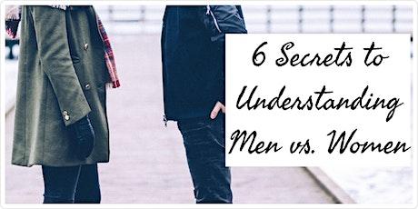 6 Secrets to Understanding Men vs. Women tickets