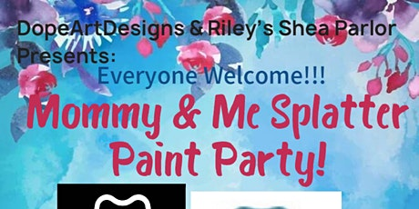 Mommy & Me Splatter Paint Party POP Up! tickets