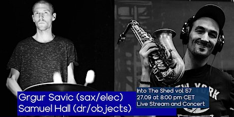 Into The Shed vol. 57 feat. Grgur Savic and Samuel Hall Tickets