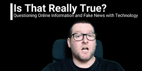Is That Really True? Questioning Online Information and Fake News with Tech tickets