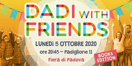 DADI WITH FRIENDS - books edition biglietti