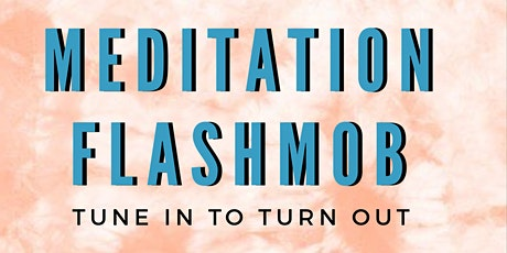 Meditation Flashmob: Tune In to Turn Out tickets