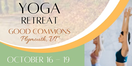 Yoga Retreat at Good Commons, Plymouth, VT tickets