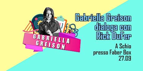 Gabriella Greison dialoga con Rick DuFer biglietti