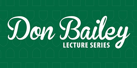 The Don Bailey Lecture Series  2020 tickets