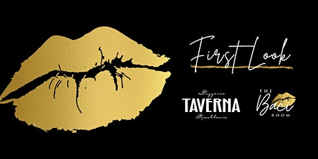Taverna & The Baci Room First Look tickets