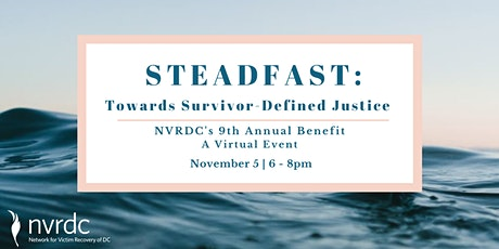 NVRDC's 9th Annual Benefit- Steadfast: Towards Survivor-Defined Justice tickets