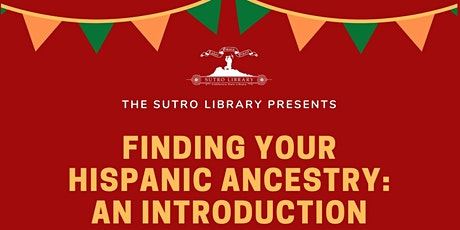 Finding your Hispanic Ancestry: An Introduction tickets