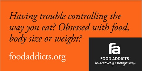 Food Addicts In Recovery Anonymous (FA) SAT EVE (Covid19 UPDATE) FREE tickets