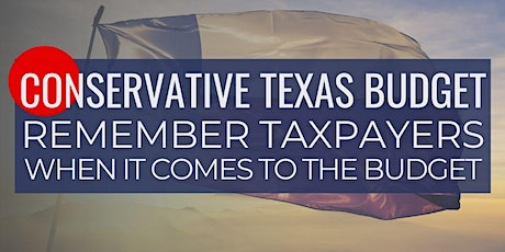 Conservative Texas Budget: Remember Taxpayers When it Comes to the Budget tickets