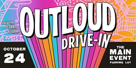 OUTLOUD Drive-In tickets
