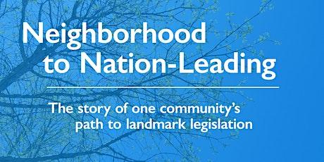 Neighborhood to Nation-Leading:One Community's Path to Landmark Legislation tickets