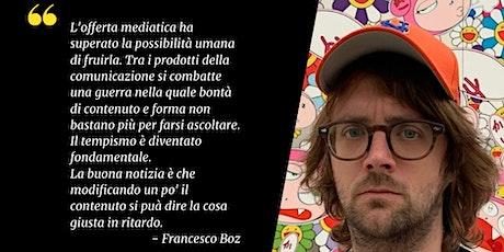 Francesco Boz - LE IENE E LA COMUNICAZIONE LENTA E VELOCE aperitivo incluso biglietti