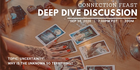 Deep Dive Discussion | Uncertainty! Why is the unknown so terrifying? tickets