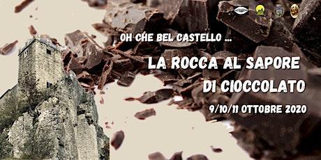 Oh che bel castello... la Rocca al sapore di cioccolato! biglietti