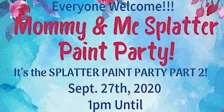 Mommy & Me Splatter Paint Party tickets