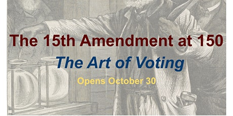 The 15th Amendment at 150: The Art of Voting tickets