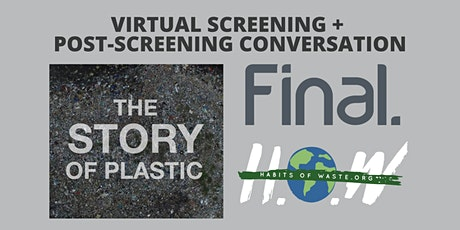 The Story of Plastic Virtual Screening with Final & Habits of Waste tickets