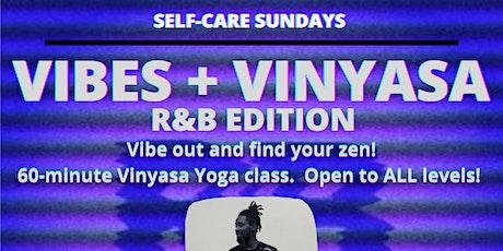 Self-Care Sundays: VIBES + VINYASA R&B EDITION tickets