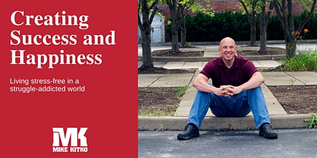 Creating Success and Happiness with Mike Kitko tickets