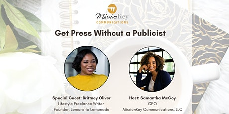 Get Press without a Publicist (Special Guest: Brittney Oliver, Journalist) tickets