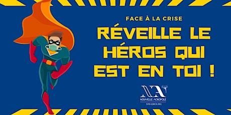 Face à la crise : Réveille le héros qui est en toi billets
