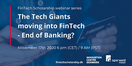 Webinar: The Tech Giants moving into FinTech - End of Banking? tickets
