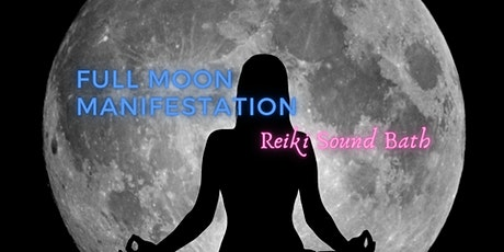 Full Moon Manifestation Reiki Sound Bath tickets