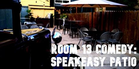 Room 13 Comedy - Patio Speakeasy tickets