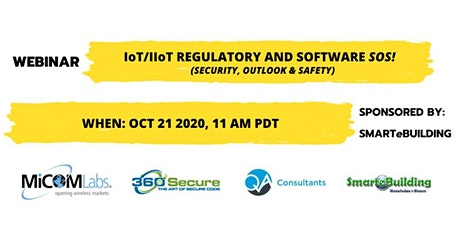 IoT /IIoT Regulatory and Software SOS! (Security, Outlook and Safety) tickets