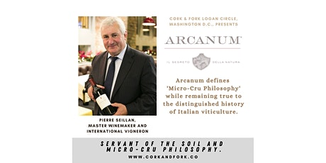 Arcanum, Toscana: Pierre Seillan, Master Winemaker/International Vigneron tickets