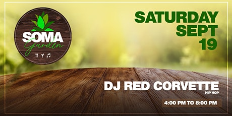 SOMA Garden - Food, Drinks and Music feat. DJ Red Corvette (Hip-Hop) tickets