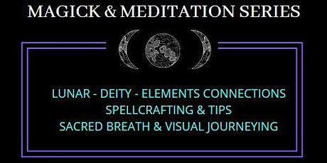 Magick and Meditation 5 Week Series for Witches and Pagans. Online. tickets