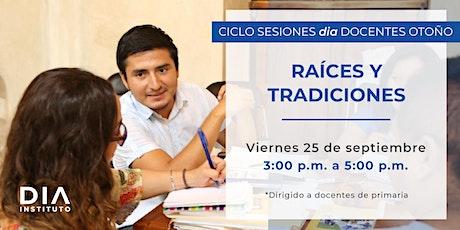 Ciclo de sesiones dia Docentes Otoño: Raíces y Tradiciones. entradas