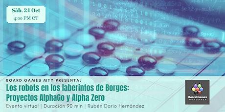 Los robots en los laberintos de Borges: Alpha Go y Alpha Zero tickets
