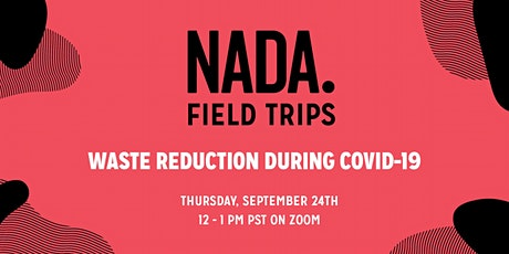 Nada Field Trips: Waste Reduction During COVID-19 tickets